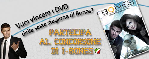 Concorso x vincere i dvd della stagione 6 di Bones