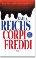 Corpi freddi - Kathy Reichs