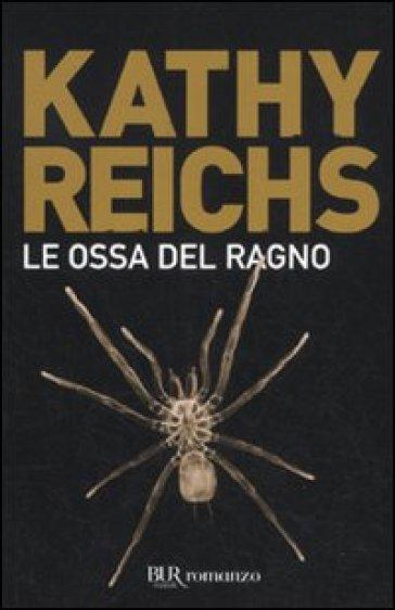 Le ossa del ragno - Kathy Reichs