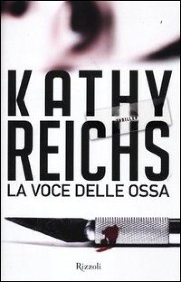 La voce delle ossa - Kathy Reichs